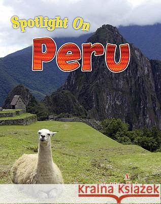 Spotlight on Peru Robin Johnson 9780778734826