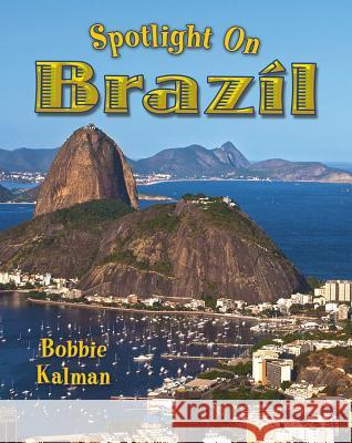 Spotlight on Brazil Bobbie Kalman 9780778734871