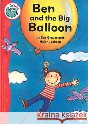 Ben and the Big Balloon Sue Graves Helen Jakson 9780778738916