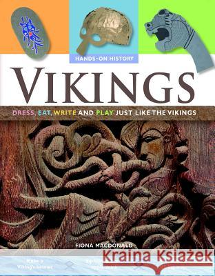 Vikings: Dress, Eat, Write and Play Just Like the Vikings Fiona MacDonald 9780778740728