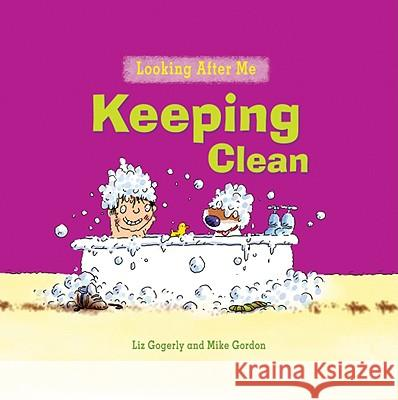 Keeping Clean Liz Gogerly Mike Gordon 9780778741190