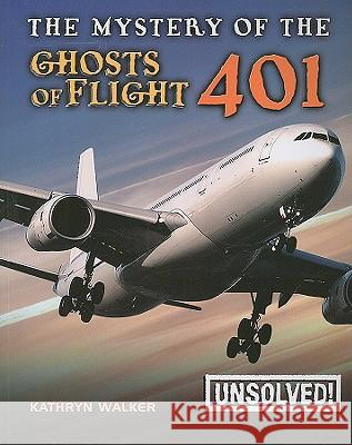 The Mystery of Ghosts of Flight 401 Kathryn Walker Brian Innes 9780778741558