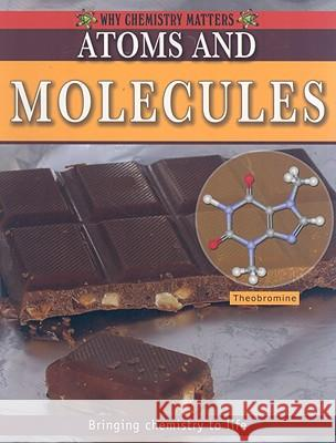 Atoms and Molecules Molly Aloian 9780778742470
