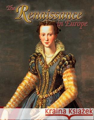 The Renaissance in Europe N/A                                      Lynne Elliott 9780778745914