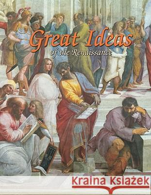 Great Ideas of the Renaissance Trudee Romanek 9780778745969