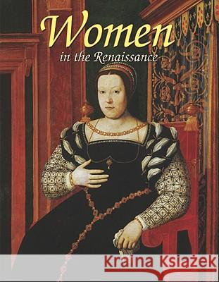 Women in the Renaissance Theresa Huntley 9780778745983