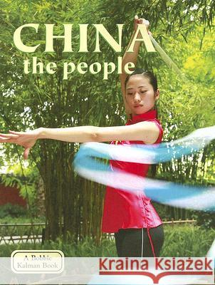 China: The People Bobbie Kalman 9780778796688