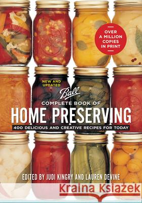 Complete Book of Home Preserving: 400 Delicious and Creative Recipes for Today Judi Kingry Lauren Devine 9780778801313 Robert Rose