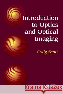 Introduction to Optics and Optical Imaging IEEE                                     Craig Scott 9780780334403