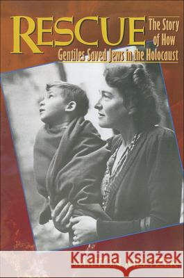 Rescue: The Story of How Gentiles Saved Jews in the Holocaust Milton Meltzer 9780780703025