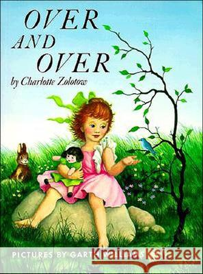 Over and Over Charlotte Zolotow Garth Williams 9780780759442 Perfection Learning