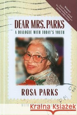 Dear Mrs. Parks: A Dialogue with Today's Youth Gregory J. Reed Rosa Parks 9780780776210