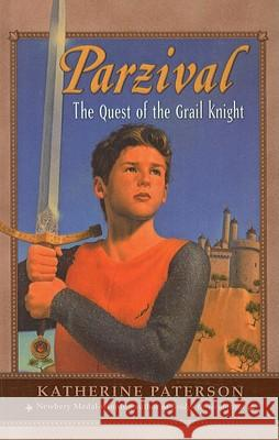 Parzival: The Quest of the Grail Knight Katherine Paterson 9780780798021