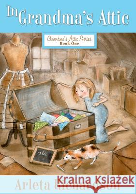 In Grandma's Attic Arleta Richardson 9780781403795