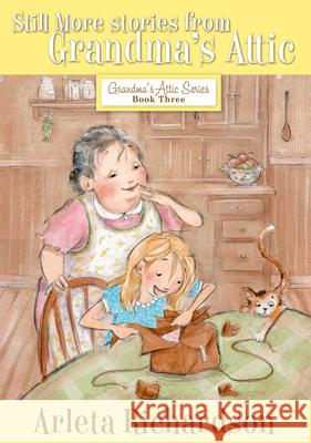 Still More Stories from Grandma's Attic Arleta Richardson Patrice Barton 9780781403818