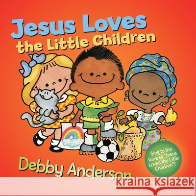 Jesus Loves the Little Children Debby Anderson 9780781430746
