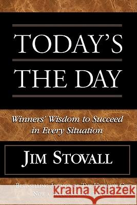 Today's the Day: Winner's Wisdom to Succeed in Every Situation Jim Stovall 9780781448451