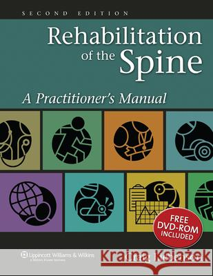 Rehabilitation of the Spine: A Practitioner's Manual [With DVD] Craig Liebenson 9780781729970