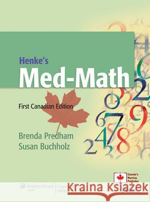 Henke's Med-Math [With CDROM and Quick Reference Card and Access Code] Brenda Predham 9780781799867