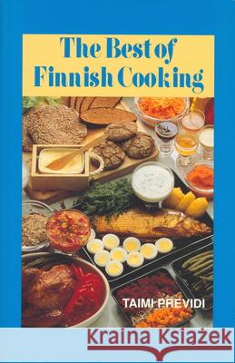 The Best of Finnish Cooking: A Hippocrene Original Cookbook Taimi Previdi 9780781804936