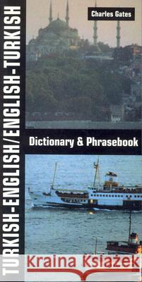 Turkish-English/English-Turkish Dictionary and Phrasebook Charles Gates 9780781809047