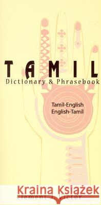Tamil-English / English-Tamil Dictionary & Phrasebook Clement J. Victor 9780781810166