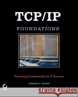 Tcp/IP Foundations Andrew G. Blank 9780782143706