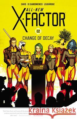 All-New X-Factor Volume 2: Change of Decay Marvel Comics 9780785188179
