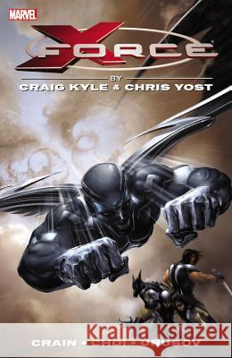 X-Force by Craig Kyle & Chris Yost: The Complete Collection Volume 1 Craig Kyle Chris Yost Charlie Huston 9780785189664