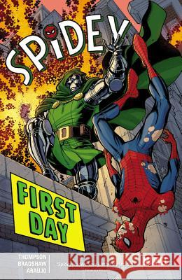 Spidey, Volume 1: First Day Robbie Thompson Nick Bradshaw 9780785196754