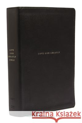 Net, Love God Greatly Bible, Genuine Leather, Black, Comfort Print: Holy Bible Love God Greatly 9780785227588