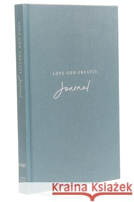 Net, Love God Greatly Journal, Cloth Over Board, Comfort Print: Holy Bible Love God Greatly 9780785239062