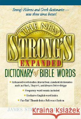 The New Strong's Expanded Dictionary of Bible Words James Strong John R., III Kohlenberger 9780785247166