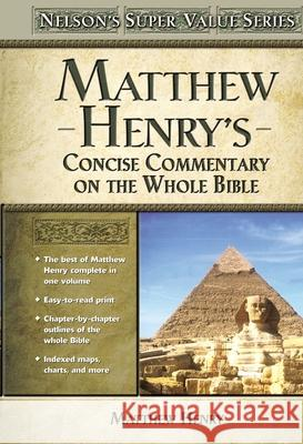 Matthew Henry's Concise Commentary on the Whole Bible Matthew Henry 9780785250470