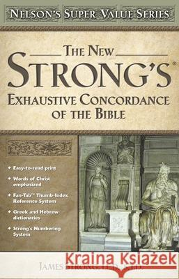 The New Strong's Exhaustive Concordance of the Bible James Strong 9780785250562