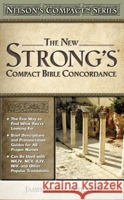 Nelson's Compact Series: Compact Bible Concordance James Strong 9780785252504