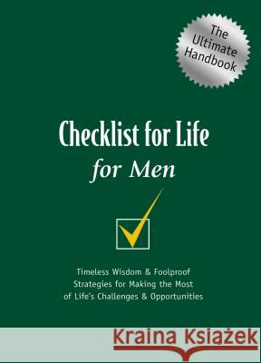 Checklist for Life for Men: Timeless Wisdom and Foolproof Strategies for Making the Most of Life's Challenges and Opportunities Checklist for Life                       Thomas Nelson Publishers 9780785264637