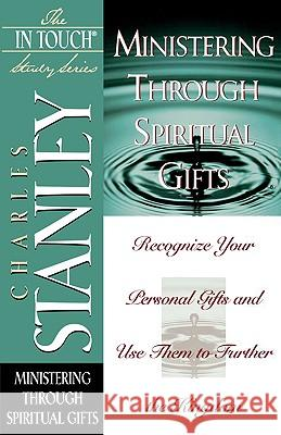 Ministering Through Spiritual Gifts Charles F. Stanley 9780785272878