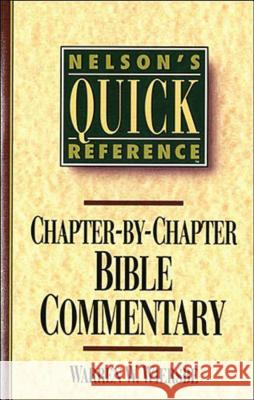 Nelson's Quick Reference Chapter-by-Chapter Bible Commentary : Nelson's Quick Reference Series Warren W. Wiersbe 9780785282358
