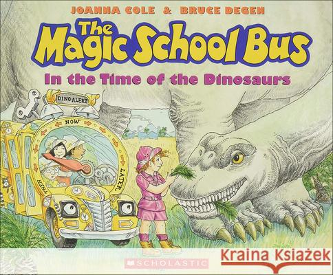 The Magic School Bus in the Time of the Dinosaurs Joanna Cole 9780785763246