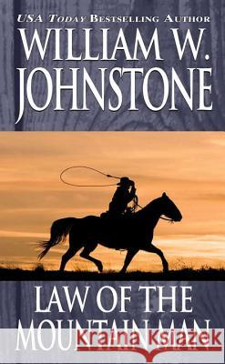 Law of the Mountain Man William W. Johnstone 9780786025725