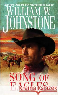 Song of Eagles William W. Johnstone 9780786028429
