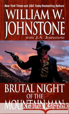 Brutal Night of the Mountain Man William W. Johnstone 9780786035557