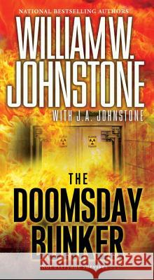 The Doomsday Bunker William W. Johnstone J. A. Johnstone 9780786036059