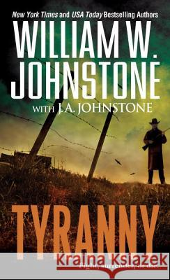Tyranny William W. Johnstone J. a. Johnstone 9780786036073