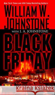 Black Friday William W. Johnstone J. a. Johnstone 9780786038909