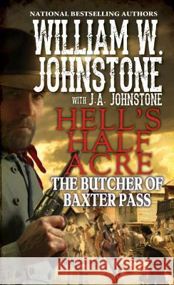 The Butcher of Baxter Pass William W. Johnstone J. A. Johnstone 9780786039487