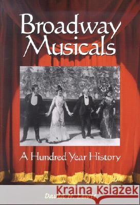 Broadway Musicals: A Hundred Year History David H. Lewis 9780786412693