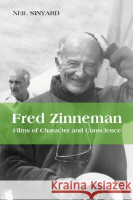 Fred Zinnemann : Films of Character and Conscience Neil Sinyard 9780786417117 McFarland & Company