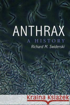 Anthrax: A History Richard M. Swiderski 9780786418916